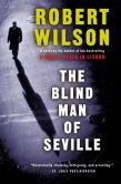 Book Cover Image. Title: The Blind Man of Seville (Javier Falcon Series #1), Author: Robert Wilson