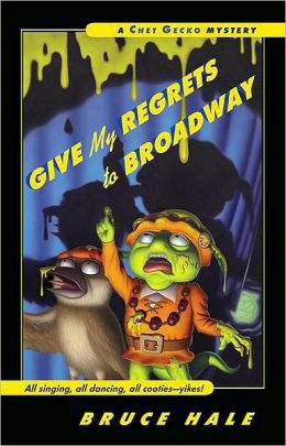 Give My Regrets to Broadway (Chet Gecko Series)