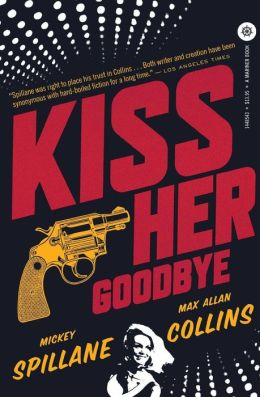 Kiss Her Goodbye (Mike Hammer Series #15)