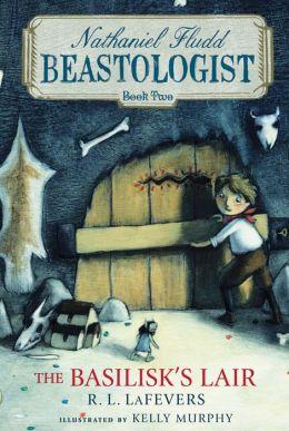 The Basilisk's Lair (Nathaniel Fludd, Beastologist Series #2)