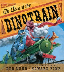 All Aboard the Dinotrain board book
