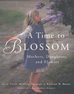 A Time to Blossom: Mothers, Daughters and Flowers