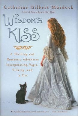 Wisdom's Kiss: A Thrilling and Romantic Adventure, Incorporating Magic, Villany, and a Cat