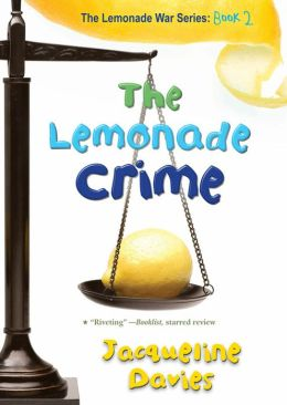 The Lemonade Crime (The Lemonade War Series #2)