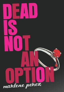 Dead Is Not an Option (Dead Is Series #5)
