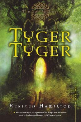Tyger Tyger (The Goblin Wars Series #1)