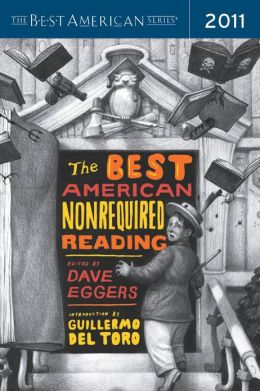 The Best American Nonrequired Reading 2011: The Best American Series