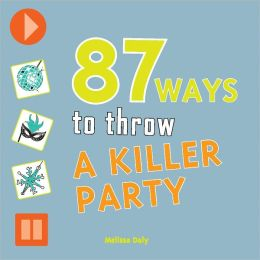 87 Ways to Throw a Killer Party (PagePerfect NOOK Book)