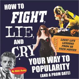 How to Fight, Lie, and Cry Your Way to Popularity (and a Prom Date) (PagePerfect NOOK Book)