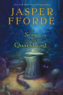 The Song of the Quarkbeast (The Chronicles of Kazam Series #2)