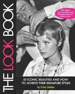The Look Book: 50 Iconic Beauties and How to Achieve Their Signature Styles (PagePerfect NOOK Book)