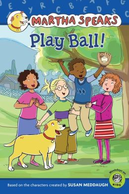 Play Ball! (Martha Speaks Series)
