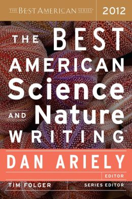 The Best American Science and Nature Writing 2012