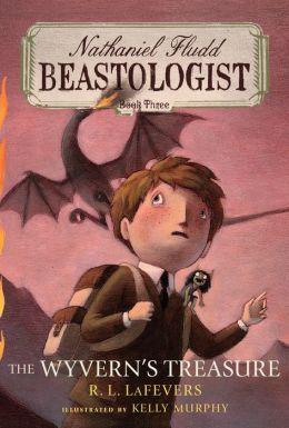 The Wyverns' Treasure (Nathaniel Fludd, Beastologist Series #3)