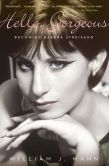 Book Cover Image. Title: Hello, Gorgeous:  Becoming Barbra Streisand, Author: William J. Mann