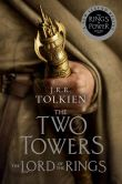 Book Cover Image. Title: The Two Towers:  Being the Second Part of The Lord of the Rings, Author: J. R. R. Tolkien