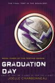 Book Cover Image. Title: Graduation Day (The Testing Trilogy Series #3), Author: Joelle Charbonneau