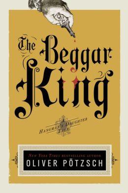 The Beggar King (Hangman's Daughter Series #3)