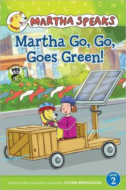 Martha Speaks: Martha Go, Go, Goes Green! (Reader)