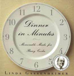 Dinner in Minutes: Memorable Meals for Busy Cooks