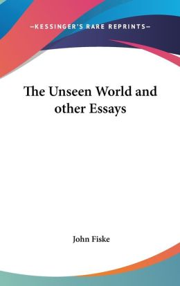 The Unseen World And Other Essays