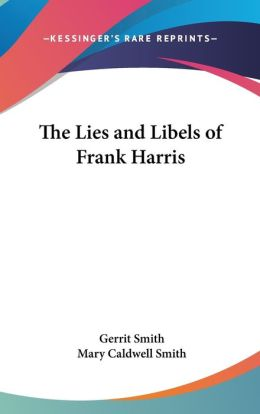 The Lies and Libels of Frank Harris
