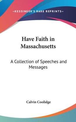 Have Faith in Massachusetts: A Collection of Speeches and Messages