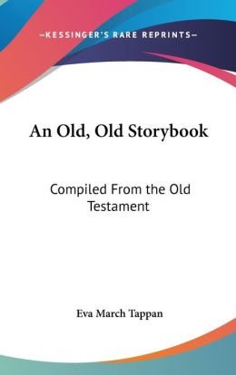 Old, Old Storybook: Compiled from the Old Testament