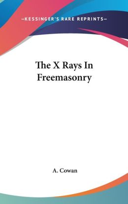The X Rays In Freemasonry