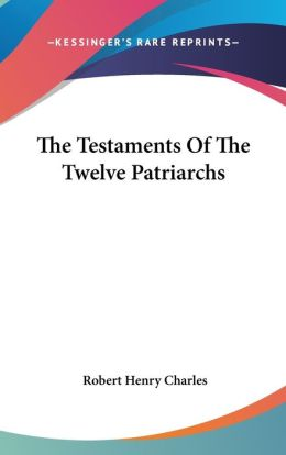 The Testaments Of The Twelve Patriarchs