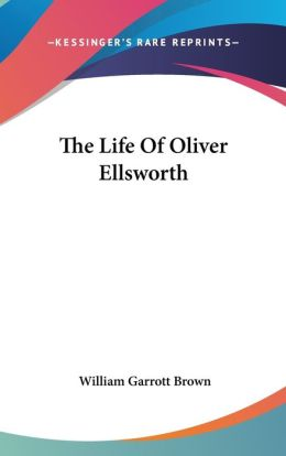 Life of Oliver Ellsworth