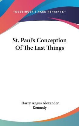 St Paul's Conception of the Last Things