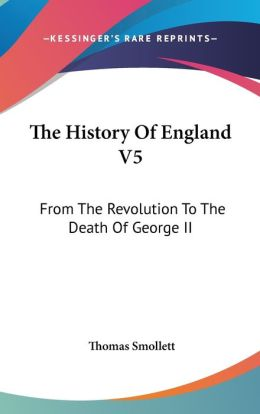 The History of England V5: From the Revolution to the Death of George II