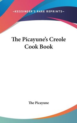 Picayune's Creole Cook Book