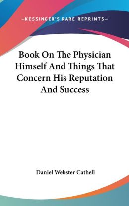 Book on the Physician Himself and Things That Concern His Reputation and Success
