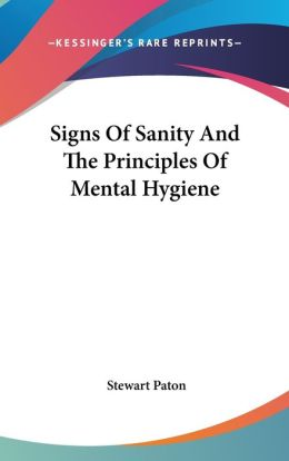 Signs of Sanity and the Principles of Mental Hygiene