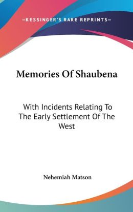 Memories of Shauben: With Incidents Relating to the Early Settlement of the West