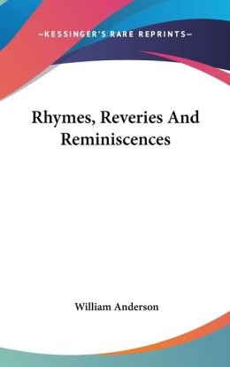 Rhymes, Reveries and Reminiscences