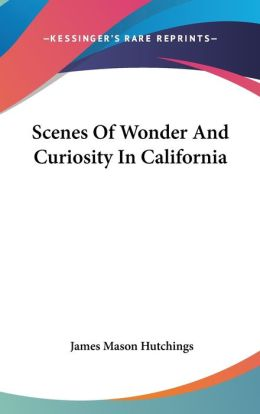 Scenes of Wonder and Curiosity in Californi