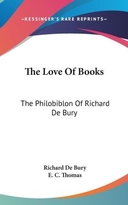 Love of Books: The Philobiblon of Richard de Bury