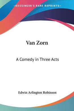 Van Zorn: A Comedy in Three Acts