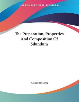 Preparation, Properties and Composition of Silundum