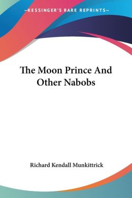 Moon Prince and Other Nabobs