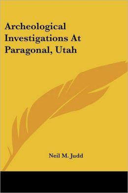 Archeological Investigations at Paragonal, Utah