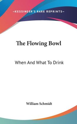 The Flowing Bowl: When and What to Drink
