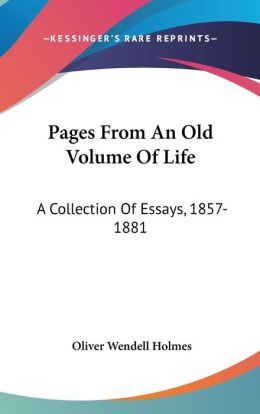 Pages from an Old Volume of Life: A Collection of Essays, 1857-1881