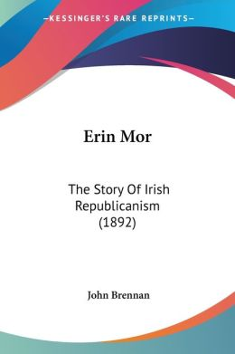 Erin MOR: The Story of Irish Republicanism (1892)