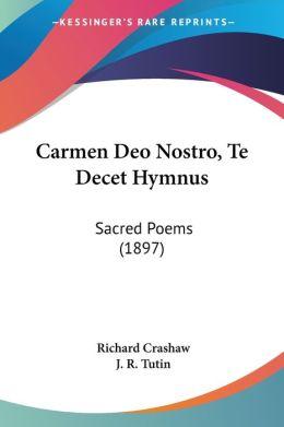 Carmen Deo Nostro, TE Decet Hymnus: Sacred Poems (1897)