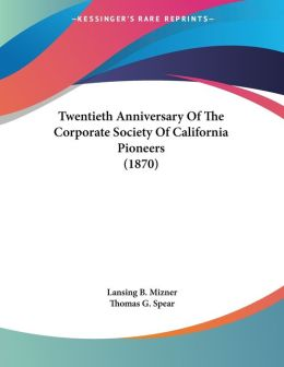 Twentieth Anniversary of the Corporate Society of California Pioneers