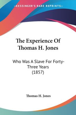 The Experience Of Thomas H. Jones